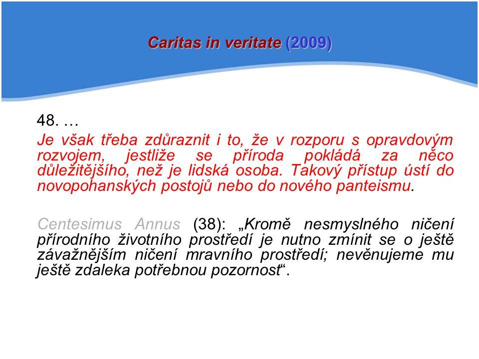 Caritas in veritate (2009) 48. …