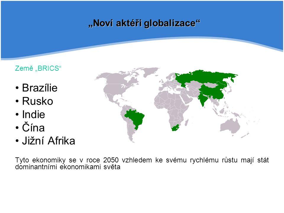 """""""Noví aktéři globalizace"""