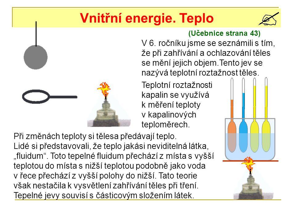 Vnitřní energie. Teplo (Učebnice strana 43)