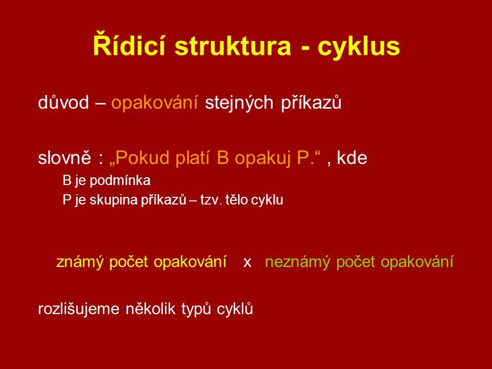 Řídicí struktura - cyklus