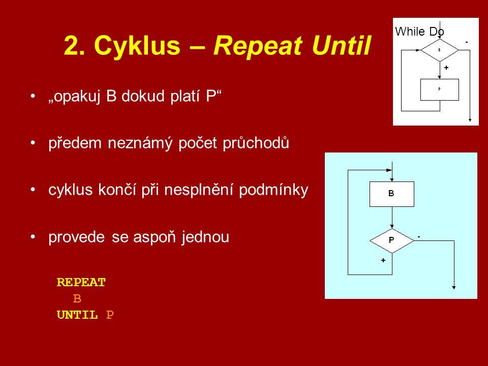 "2. Cyklus – Repeat Until ""opakuj B dokud platí P"