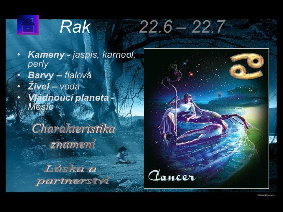 Rak 22.6 – 22.7 Charakteristika znamení Láska a partnerství