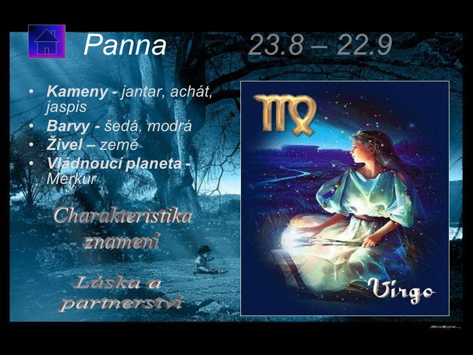 Panna 23.8 – 22.9 Charakteristika znamení Láska a partnerství