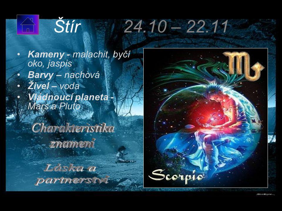 Štír 24.10 – 22.11 Charakteristika znamení Láska a partnerství