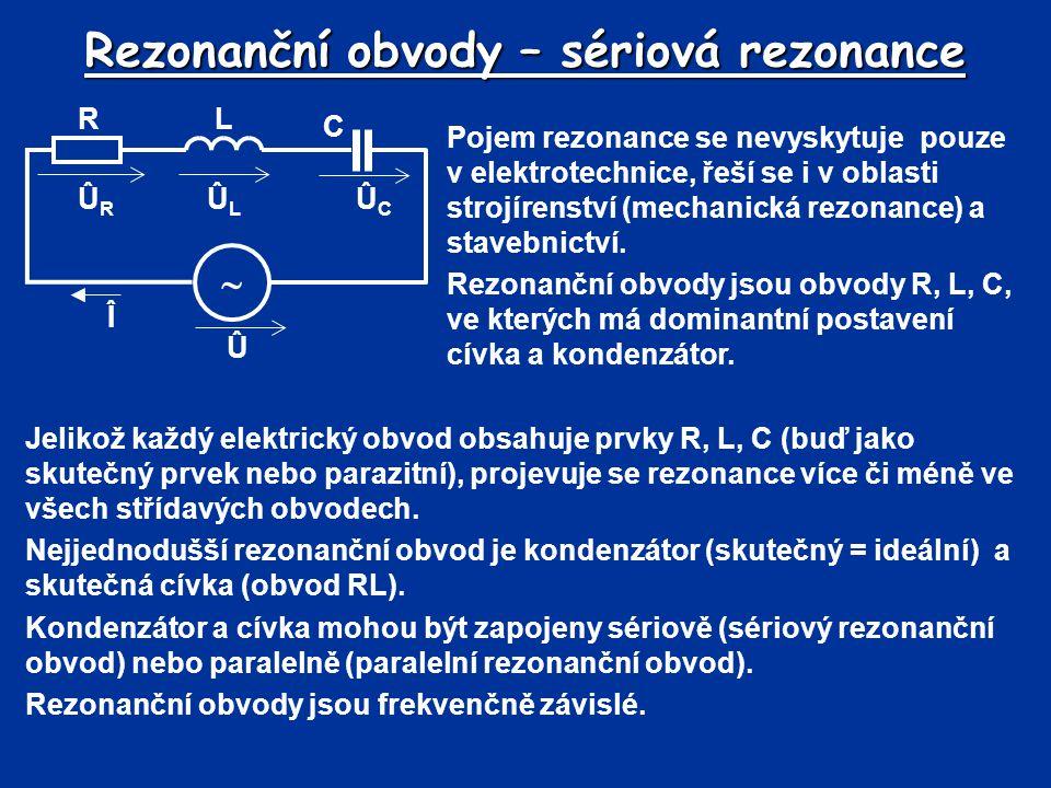 Rezonanční obvody – sériová rezonance