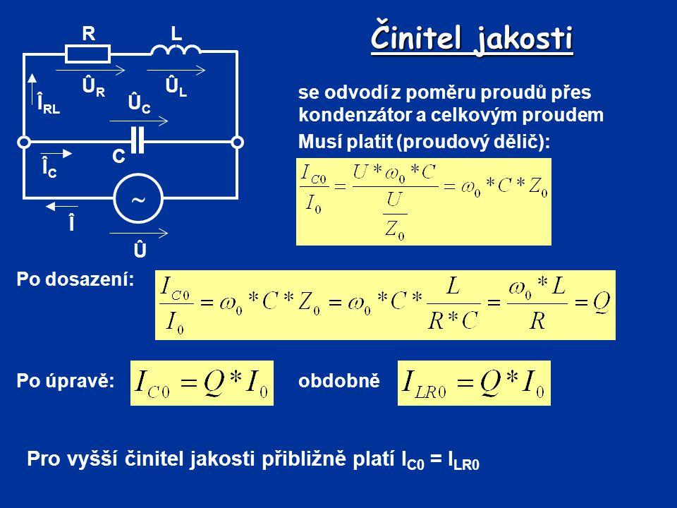 Činitel jakosti  Pro vyšší činitel jakosti přibližně platí IC0 = ILR0