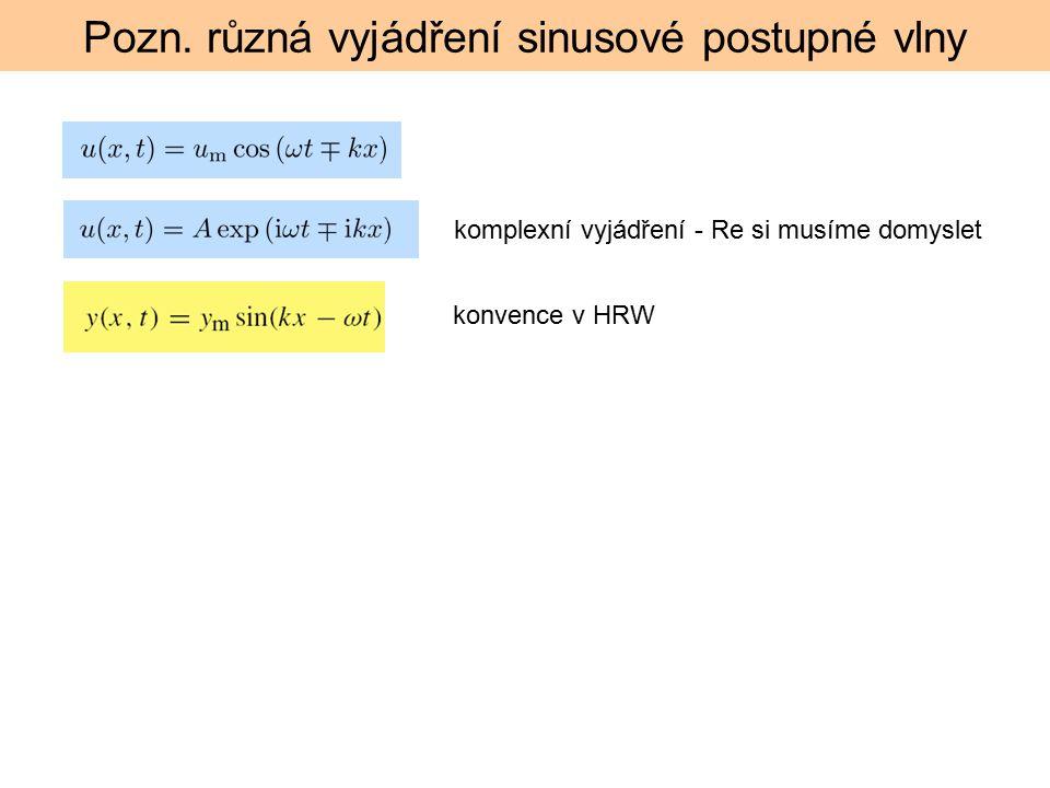 Pozn. různá vyjádření sinusové postupné vlny