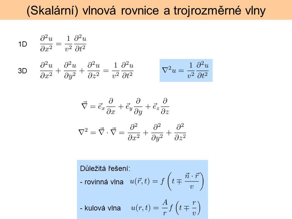 (Skalární) vlnová rovnice a trojrozměrné vlny