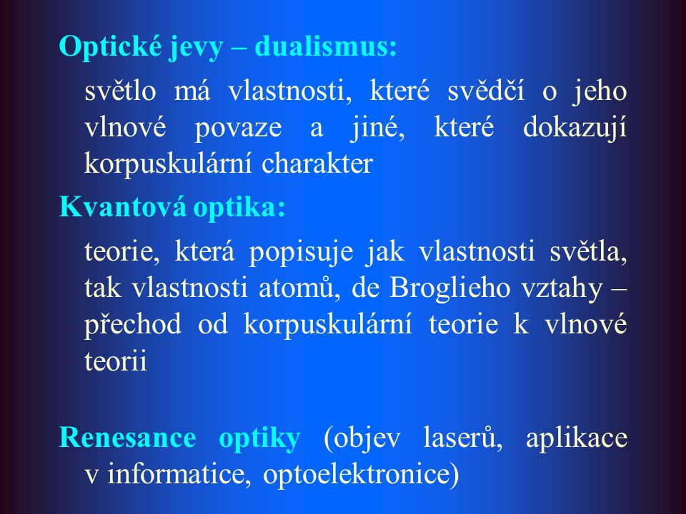 Optické jevy – dualismus:
