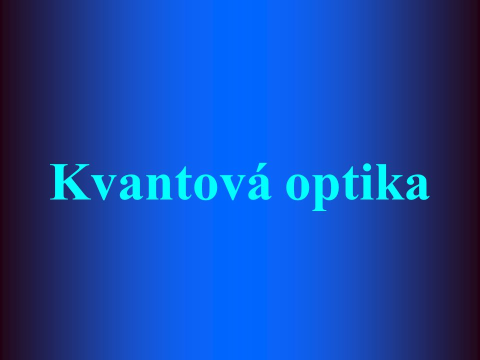 Kvantová optika