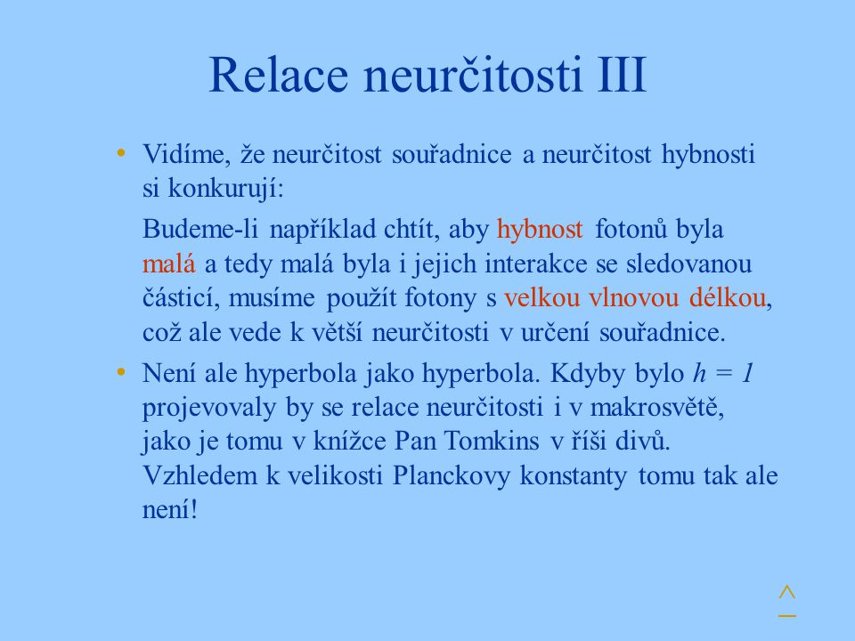 Relace neurčitosti III