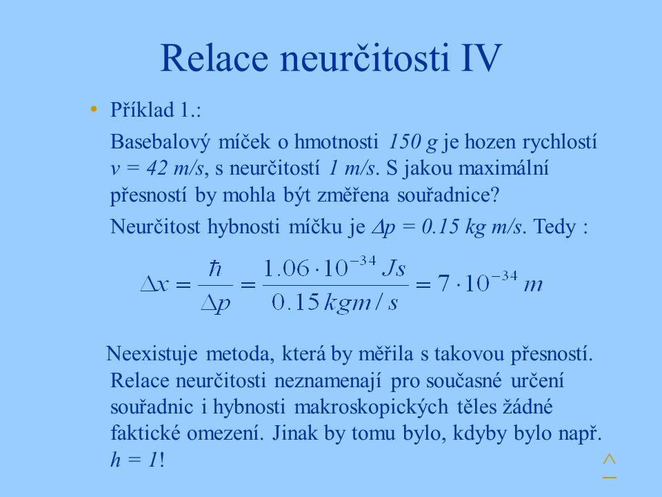 Relace neurčitosti IV ^ Příklad 1.: