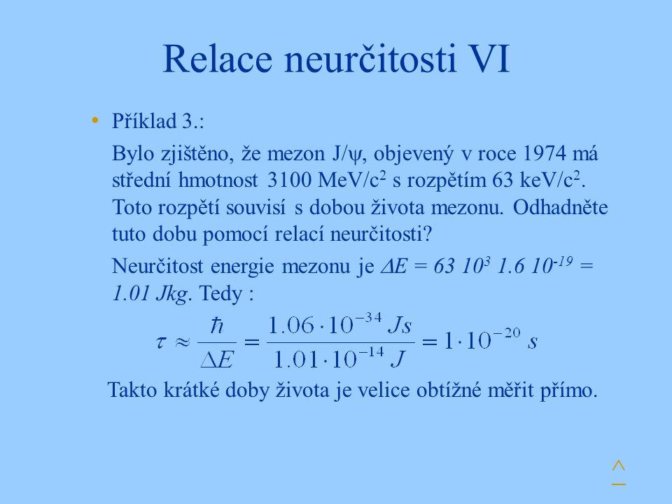 Relace neurčitosti VI ^ Příklad 3.: