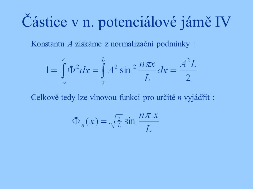 Částice v n. potenciálové jámě IV