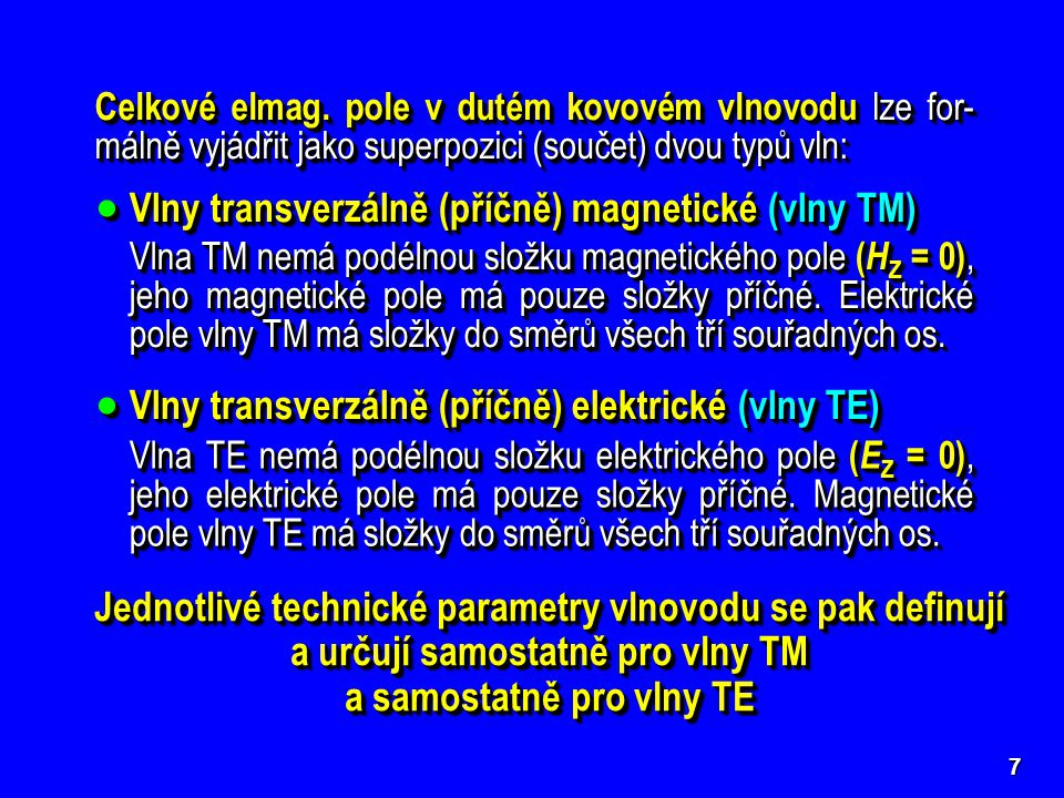 Vlny transverzálně (příčně) magnetické (vlny TM)
