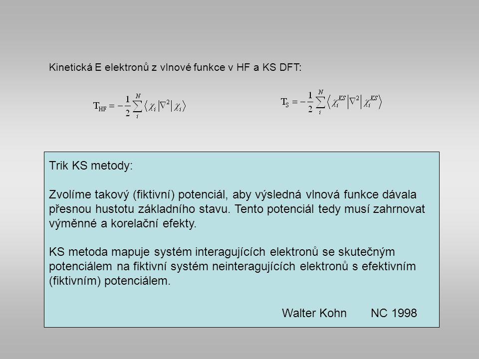 Zvolíme takový (fiktivní) potenciál, aby výsledná vlnová funkce dávala
