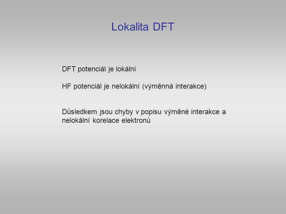 Lokalita DFT DFT potenciál je lokální