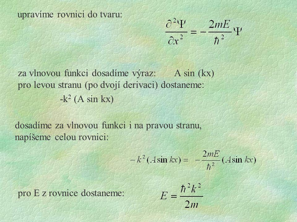 upravíme rovnici do tvaru: