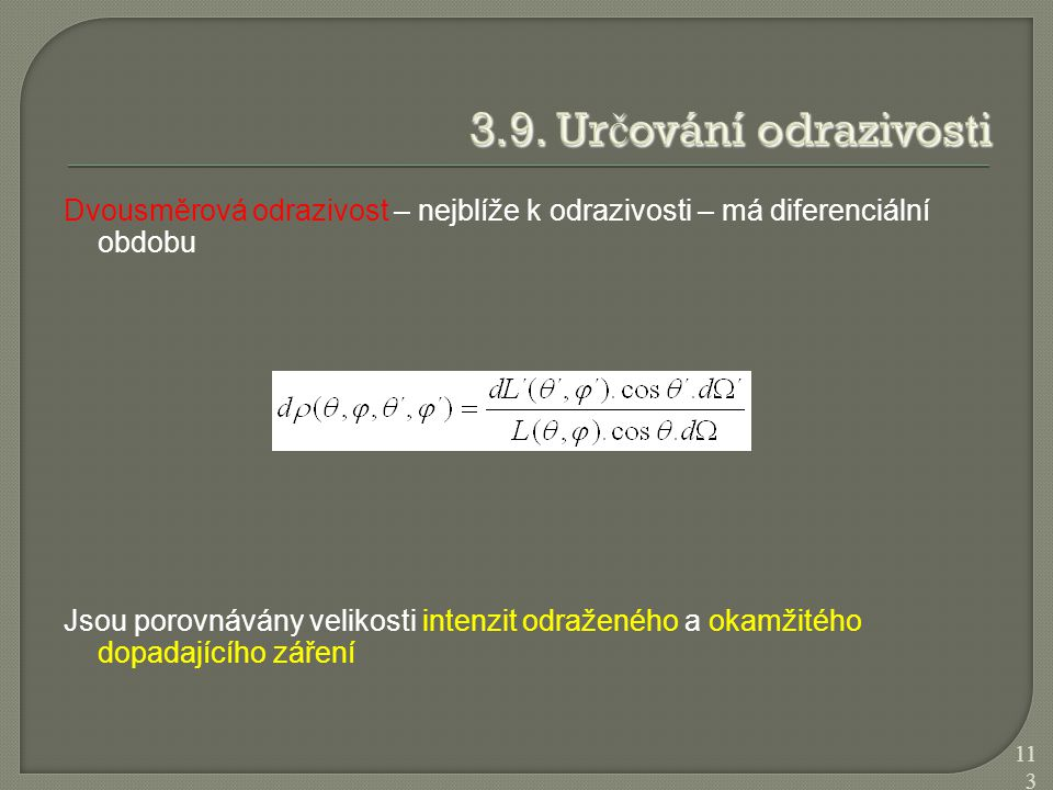 3.9. Určování odrazivosti Dvousměrová odrazivost – nejblíže k odrazivosti – má diferenciální obdobu.