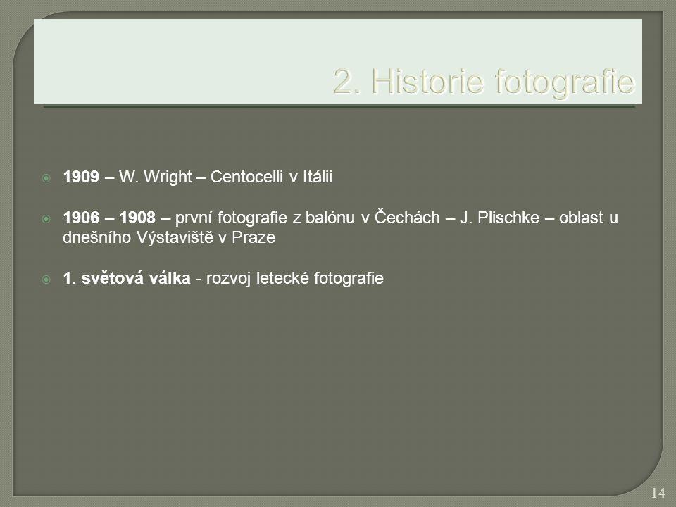 2. Historie fotografie 1909 – W. Wright – Centocelli v Itálii