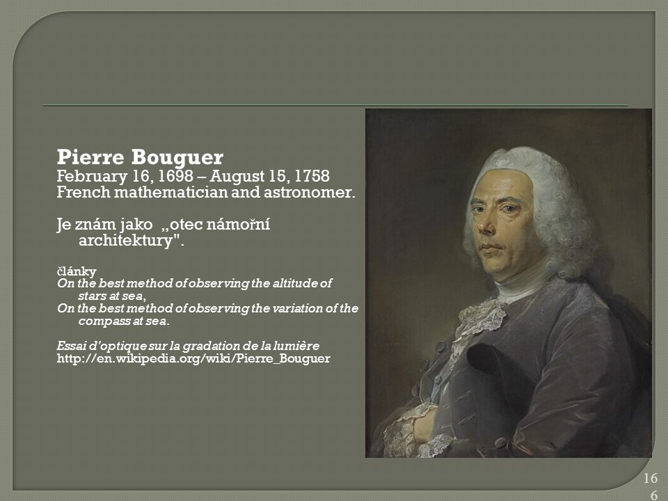 Pierre Bouguer February 16, 1698 – August 15, 1758