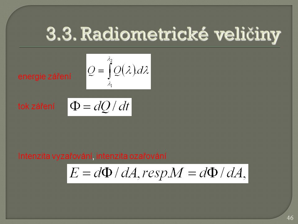 3.3. Radiometrické veličiny