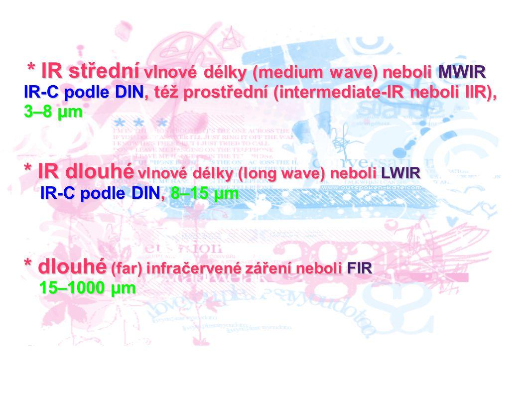 * IR dlouhé vlnové délky (long wave) neboli LWIR