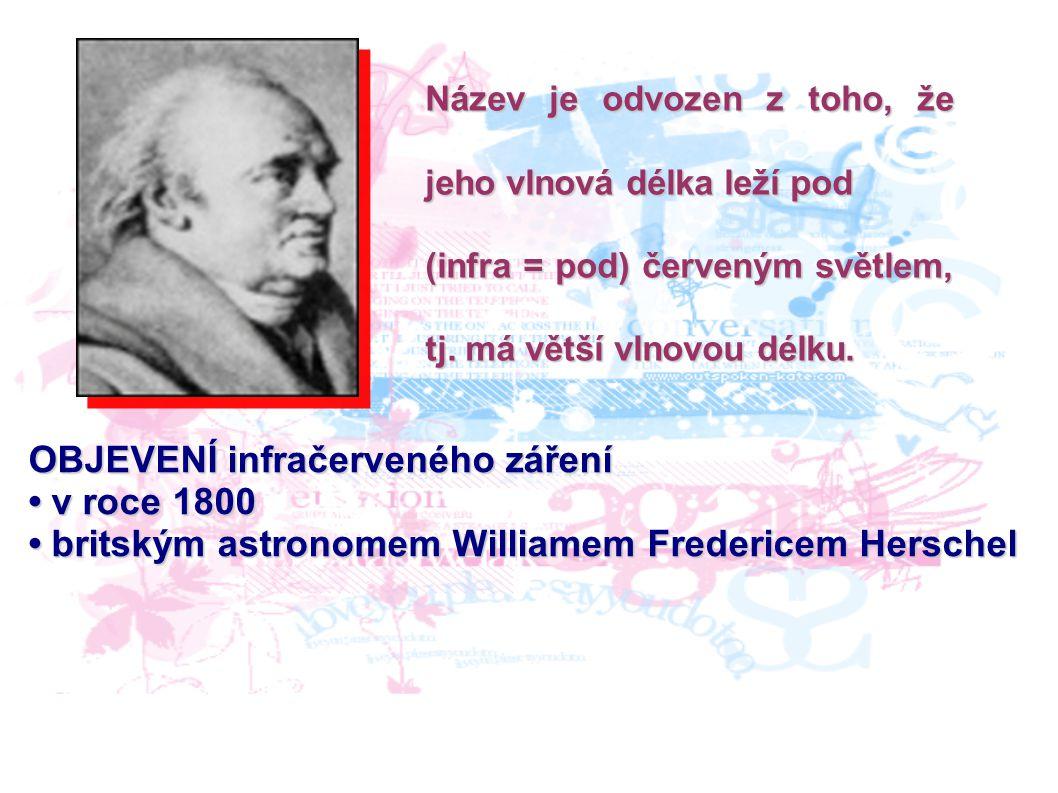OBJEVENÍ infračerveného záření • v roce 1800