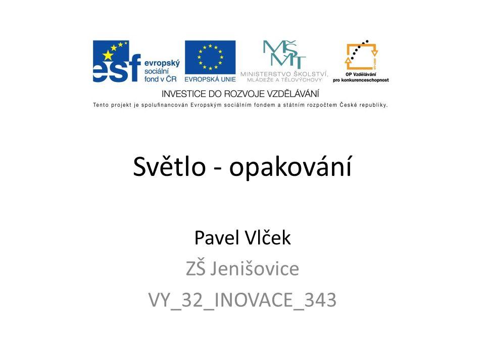 Pavel Vlček ZŠ Jenišovice VY_32_INOVACE_343