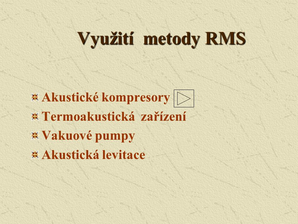 Využití metody RMS Akustické kompresory Termoakustická zařízení