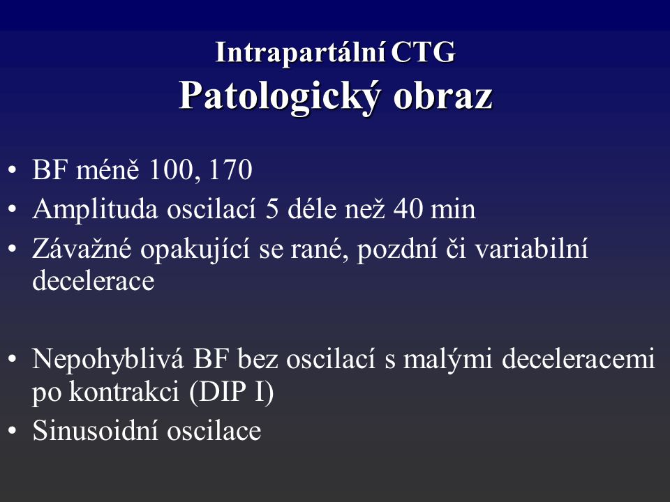 Intrapartální CTG Patologický obraz
