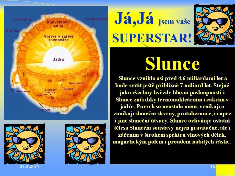 Slunce Já,Já jsem vaše SUPERSTAR!