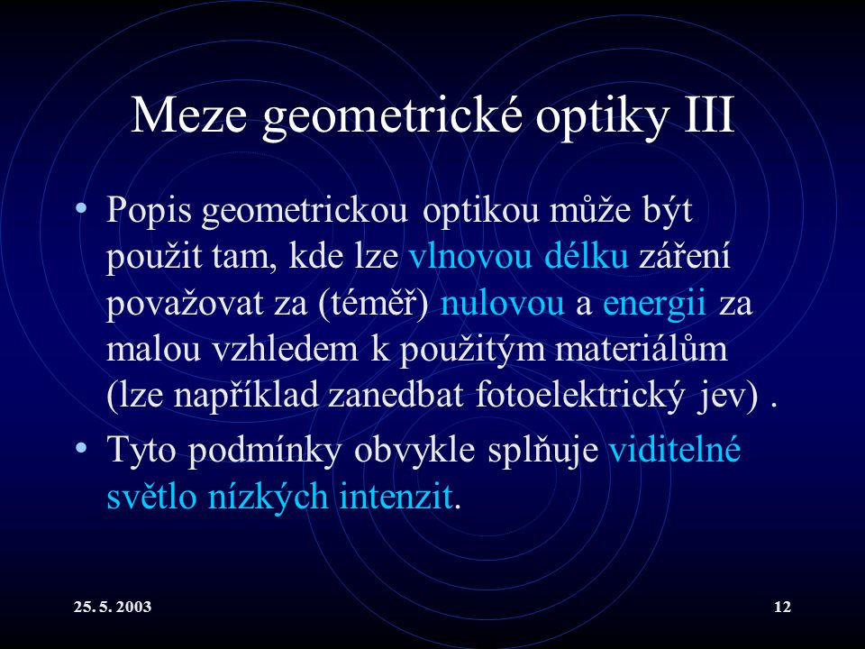 Meze geometrické optiky III