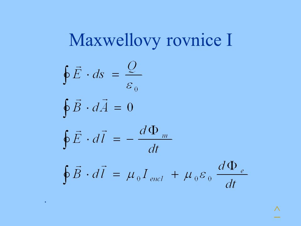 Maxwellovy rovnice I . ^