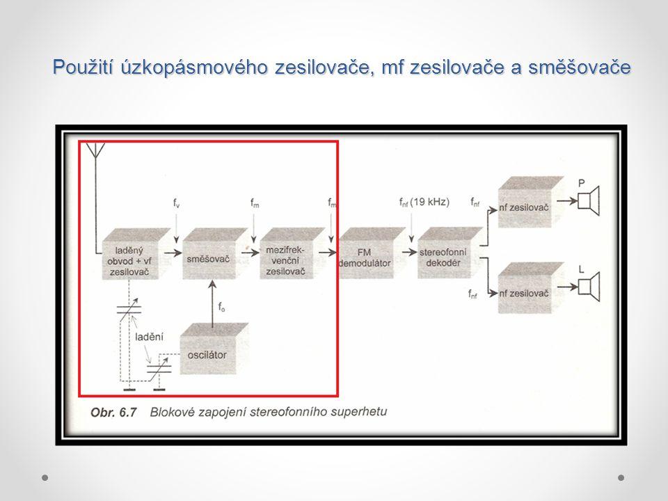 Použití úzkopásmového zesilovače, mf zesilovače a směšovače