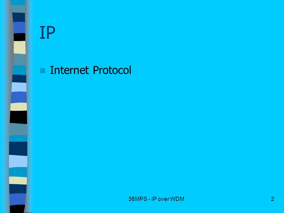IP Internet Protocol 36MPS - IP over WDM