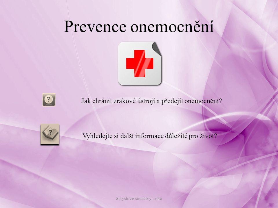 Prevence onemocnění Jak chránit zrakové ústrojí a předejít onemocnění