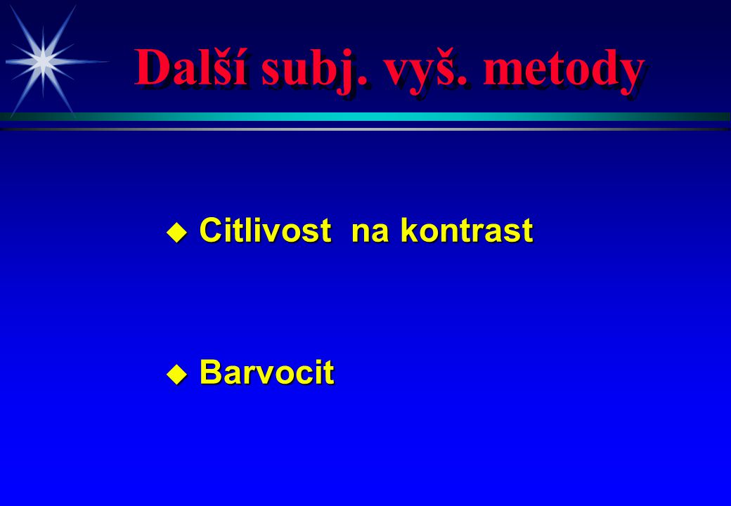 Další subj. vyš. metody Citlivost na kontrast Barvocit 4