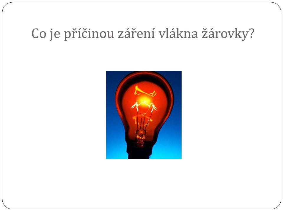 Co je příčinou záření vlákna žárovky