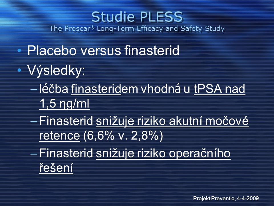 Studie PLESS The Proscar® Long-Term Efficacy and Safety Study