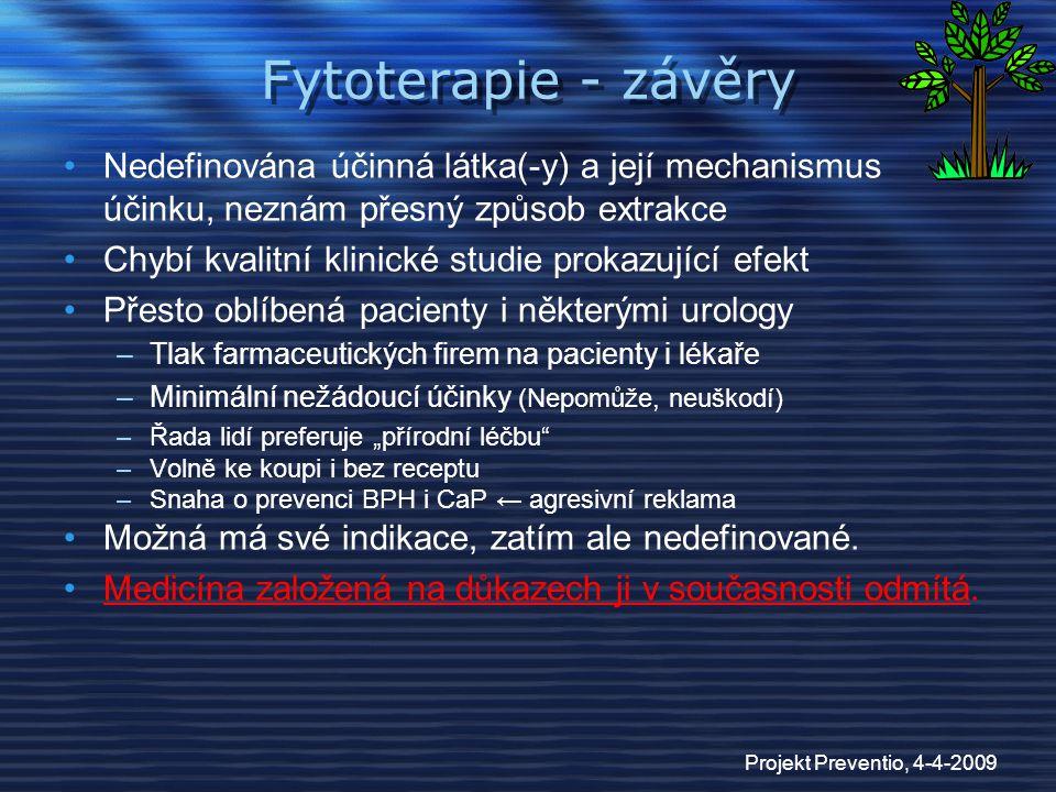 Fytoterapie - závěry Nedefinována účinná látka(-y) a její mechanismus účinku, neznám přesný způsob extrakce.