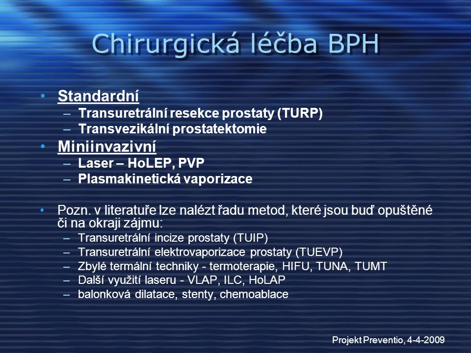 Chirurgická léčba BPH Standardní Miniinvazivní