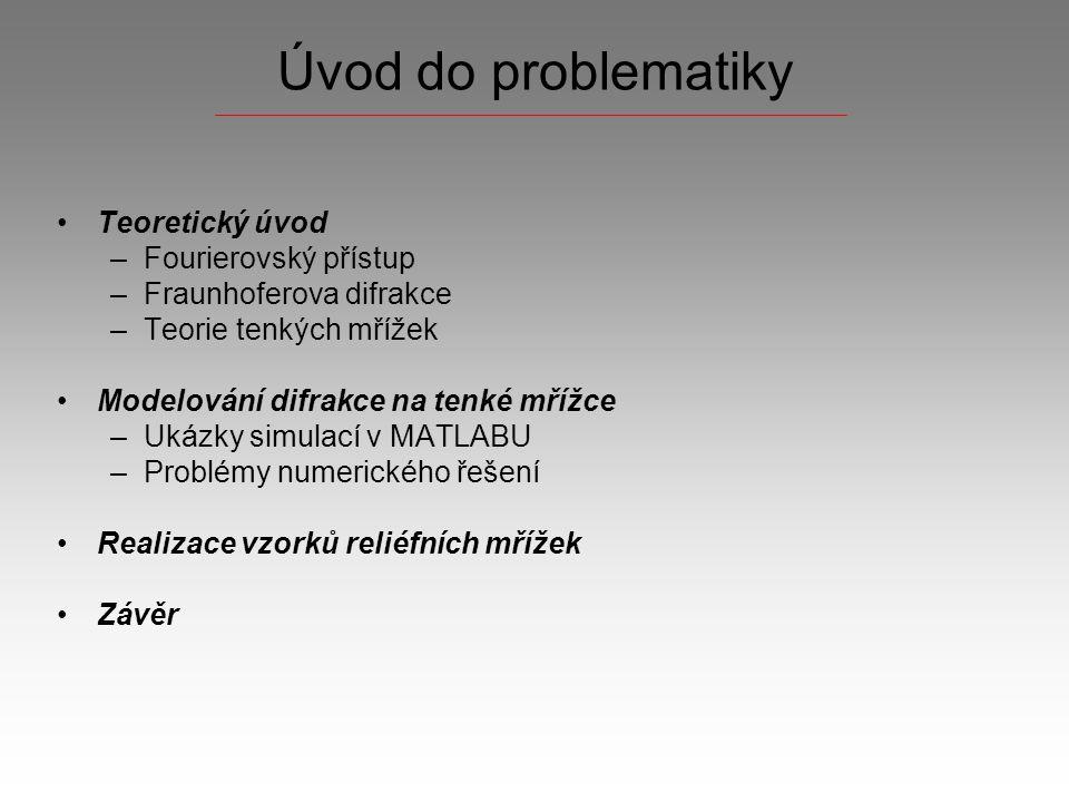 Úvod do problematiky Teoretický úvod Fourierovský přístup