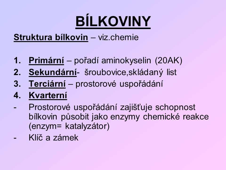 BÍLKOVINY Struktura bílkovin – viz.chemie