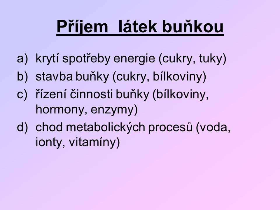 Příjem látek buňkou krytí spotřeby energie (cukry, tuky)