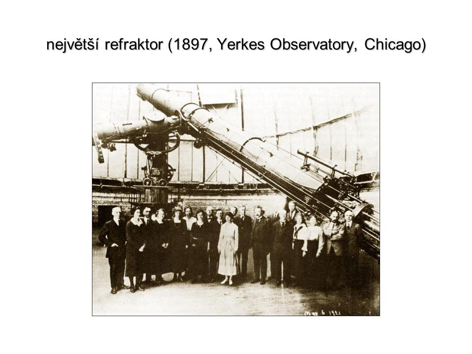 největší refraktor (1897, Yerkes Observatory, Chicago)