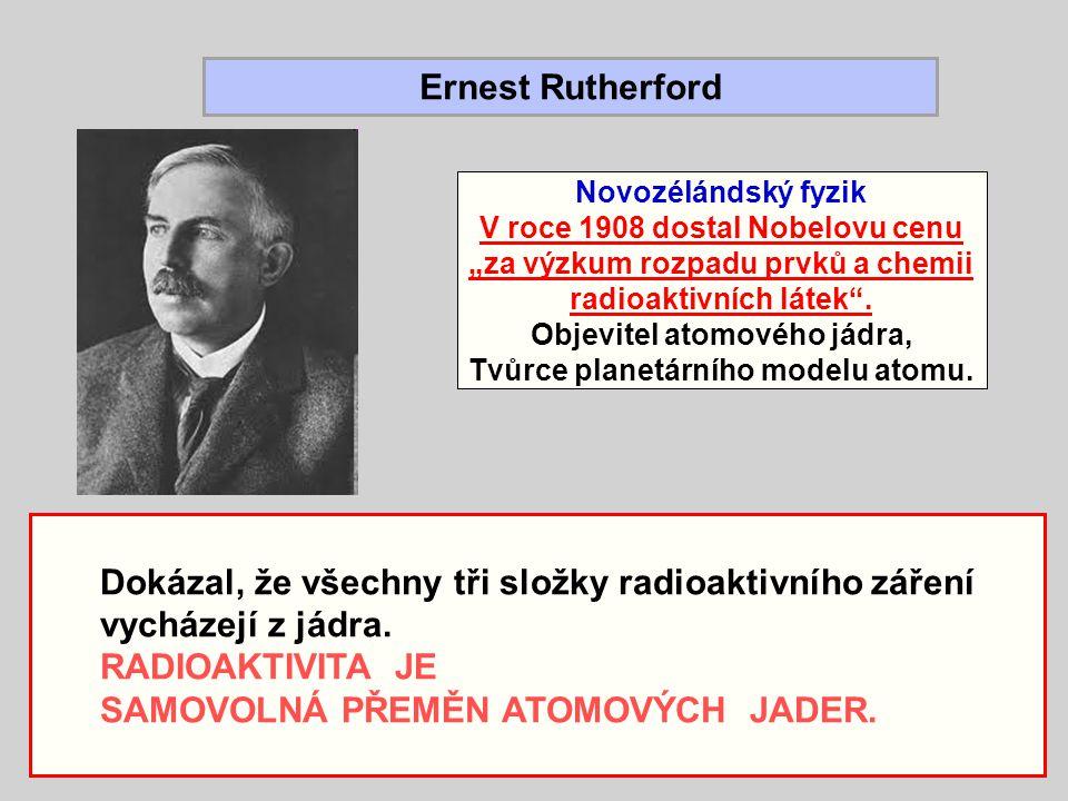 Objevitel atomového jádra, Tvůrce planetárního modelu atomu.