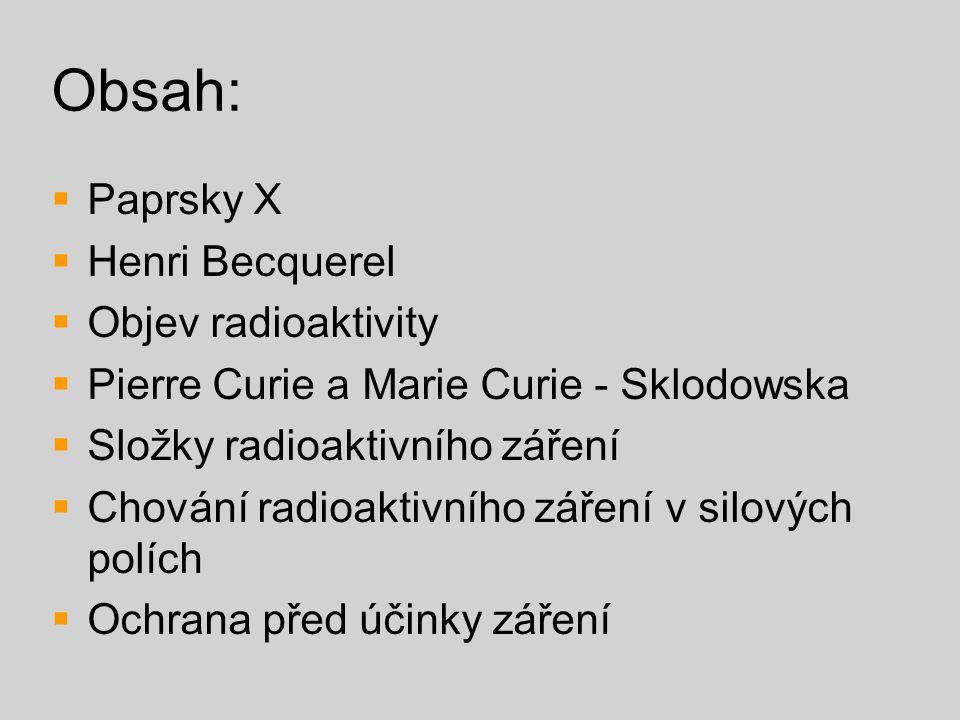 Obsah: Paprsky X Henri Becquerel Objev radioaktivity