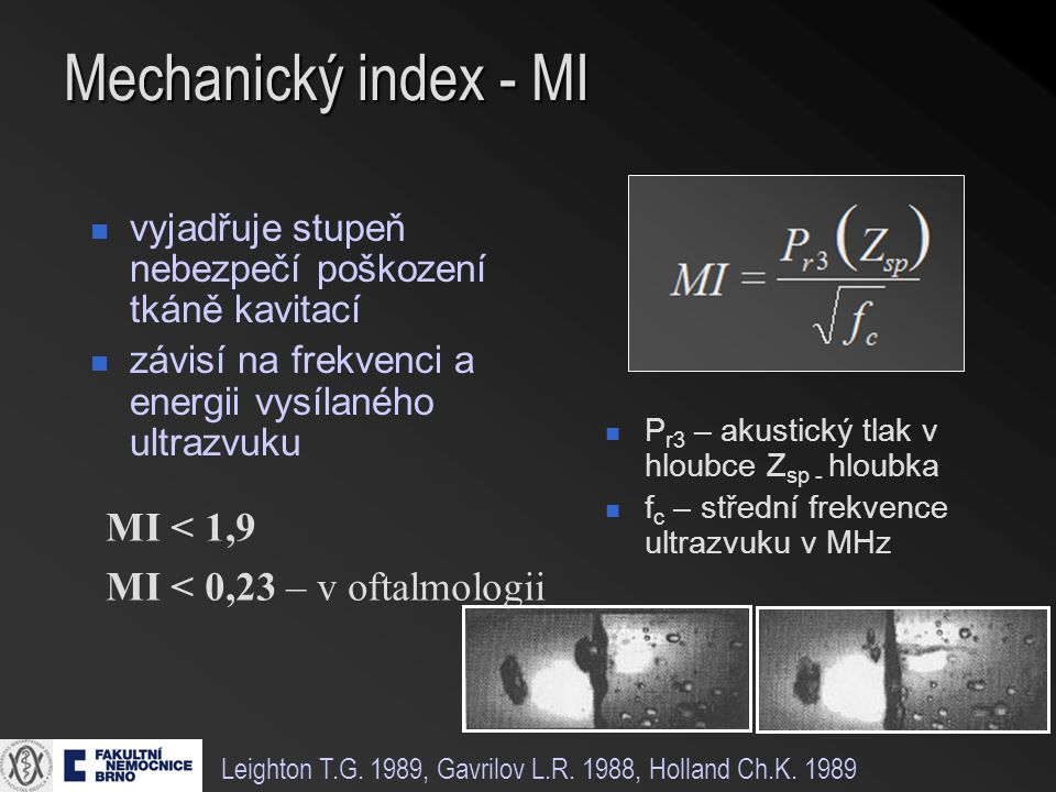 Mechanický index - MI MI < 1,9 MI < 0,23 – v oftalmologii