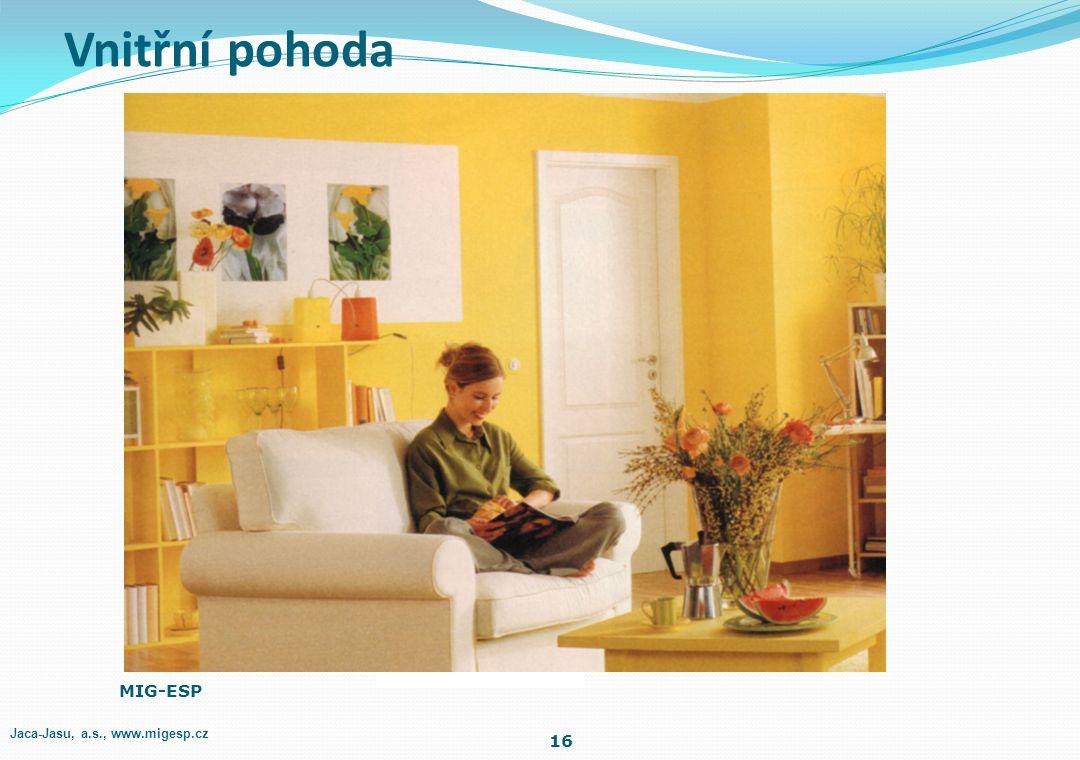 Vnitřní pohoda MIG-ESP Jaca-Jasu, a.s., www.migesp.cz